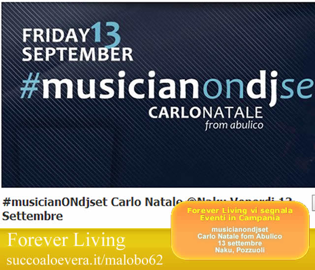 Forever Living - Eventi in Campania: Musicianondjset - Carlo Natale from Abulico, Naku